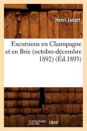 Excursions En Champagne Et En Brie (Octobre-Decembre 1892) (Ed.1893) de Henri Jadart