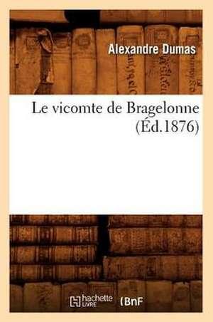 Le Vicomte de Bragelonne (Ed.1876) de Alexandre Dumas