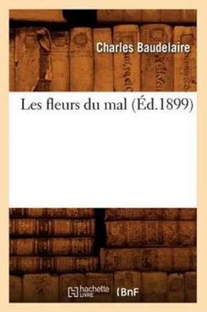 Les Fleurs Du Mal de Charles P. Baudelaire