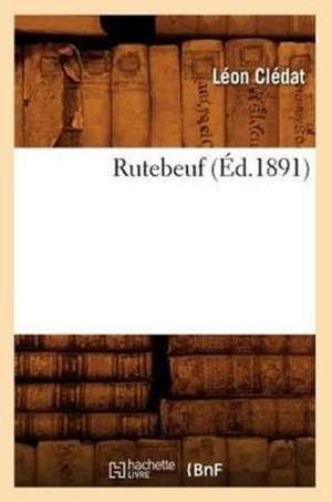 Rutebeuf (Ed.1891) de  Cledat L.