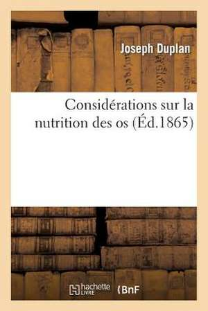 Considerations Sur La Nutrition Des OS
