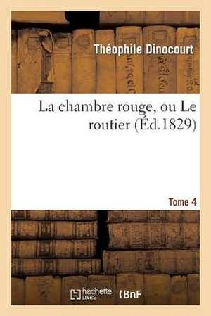 La Chambre Rouge, Ou Le Routier. Tome 4