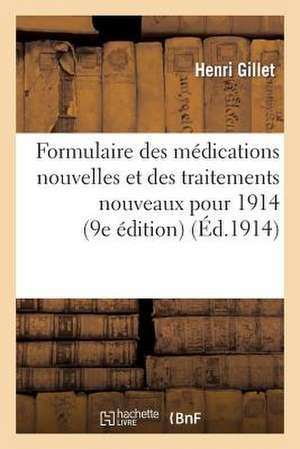 Formulaire Des Medications Nouvelles Et Des Traitements Nouveaux Pour 1914 (9e Edition)