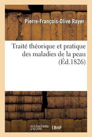 Traite Theorique Et Pratique Des Maladies de La Peau
