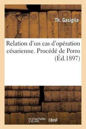 Relation D'Un Cas D'Operation Cesarienne. Procede de Porro