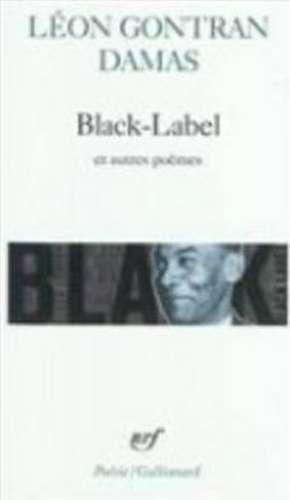 Black Label Et Autres Poe de L. Damas