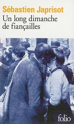 Un Long Dimanche de Fiancailles:  Une Biographie Intellectuelle de Sebastien Japrisot