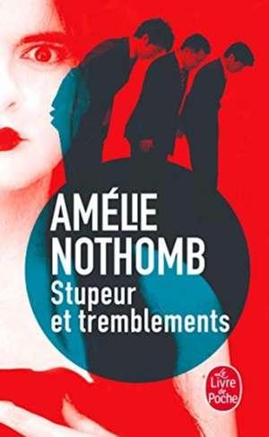 Stupeur Et Tremblements:  Autobiographie 1949- 1962 de Amélie Nothomb