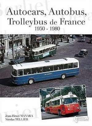 Autocars, Autobus, Trolleybus de France, 1950-1980 de Nicolas Tellier