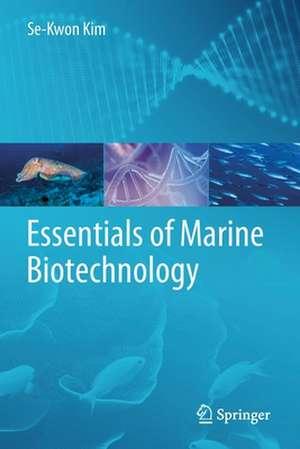 Essentials of Marine Biotechnology de Se-Kwon Kim