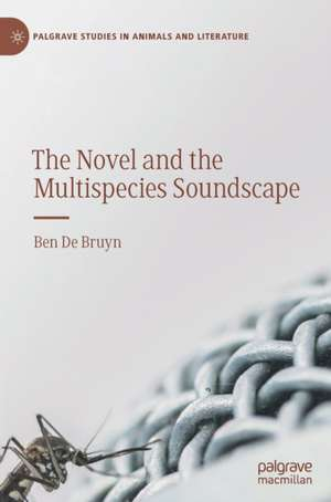 The Novel and the Multispecies Soundscape de Ben De Bruyn