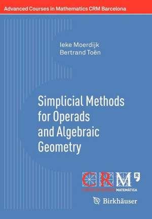 Simplicial Methods for Operads and Algebraic Geometry de Ieke Moerdijk