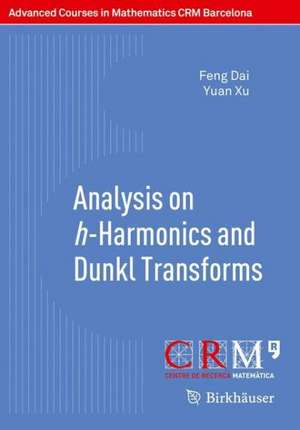 Analysis on h-Harmonics and Dunkl Transforms de Feng Dai