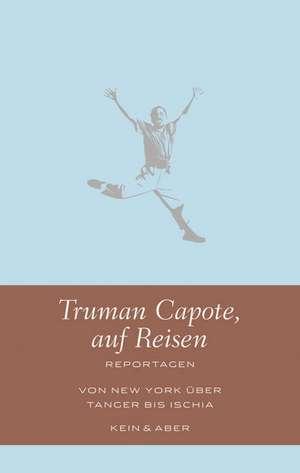 Truman Capote, auf Reisen