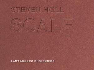 Steven Holl Scale imagine