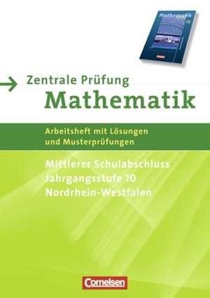 Mathematik real 10. Schuljahr. Zentrale Pruefung fuer den mittleren Schulabschluss. Realschule Nordrhein-Westfalen