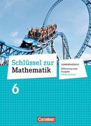 Schluessel zur Mathematik 6. Schuljahr. Schuelerbuch. Differenzierende Ausgabe Niedersachsen