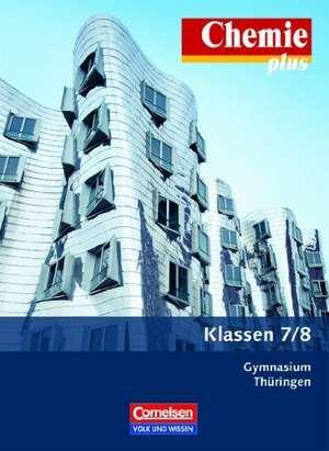 Chemie plus 7./8. Schuljahr. Schuelerbuch Gymnasium Thueringen