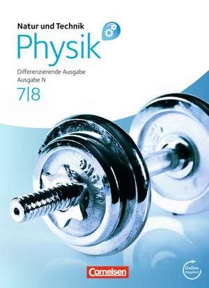 Natur und Technik - Physik 7./8. Schuljahr. Schuelerbuch mit Online-Anbindung. Differenzierende Ausgabe Niedersachsen