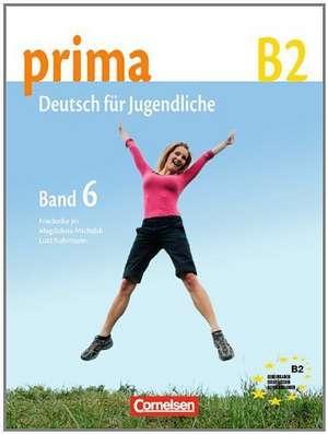 Prima B2: Band 6. Schülerbuch de Friederike Jin
