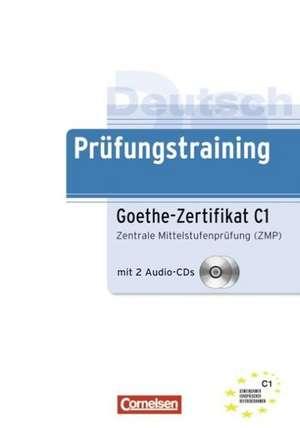Deutsch Pruefungstraining. Goethe-Zertifikat C1. Lernerhandbuch