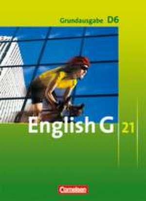 English G 21. Grundausgabe D 6. Schuelerbuch