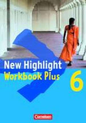 New Highlight. Allgemeine Ausgabe 6: 10. Schuljahr. Workbook Plus