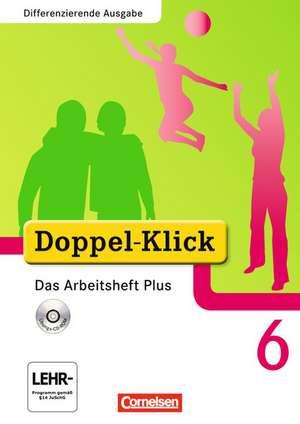 Doppel-Klick - Differenzierende Ausgabe. 6. Schuljahr. Das Arbeitsheft Plus mit CD-ROM