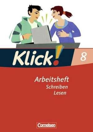 Klick! Deutsch 8. Schuljahr. Schreiben und Lesen. Westliche Bundeslaender