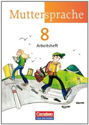 Muttersprache 8. Schuljahr. Arbeitsheft OEstliche Bundeslaender und Berlin