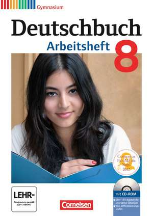 Deutschbuch Gymnasium 8. Schuljahr. Arbeitsheft mit Loesungen und CD-ROM. Allgemeine Ausgabe