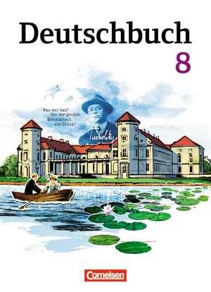 Deutschbuch Gymnasium 8. Schuljahr. Schuelerbuch. OEstliche Bundeslaender und Berlin