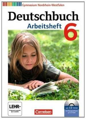 Deutschbuch 6. Schuljahr. Arbeitsheft mit Loesungen und UEbungs-CD-ROM. Gymnasium Nordrhein-Westfalen