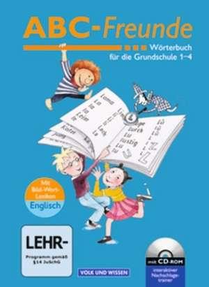 ABC-Freunde. Woerterbuch fuer die Grundschule 1-4