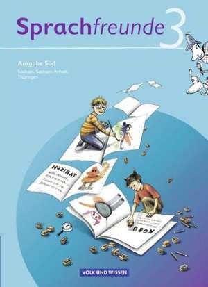 Sprachfreunde 3. Schuljahr. Sprachbuch. Ausgabe Sued (Sachsen, Sachsen-Anhalt, Thueringen)