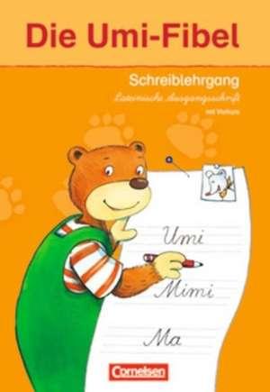 Die Umi-Fibel. Schreiblehrgang in Lateinischer Ausgangsschrift mit Vorkurs
