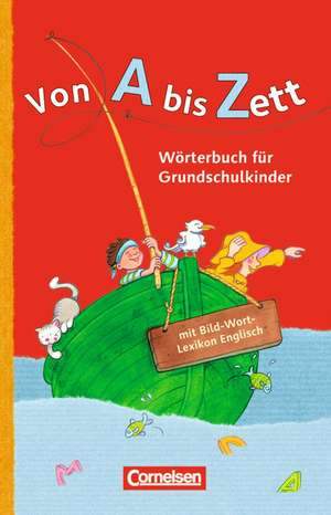 Von A bis Zett . Allgemeine Ausgabe. Woerterbuch mit Bild-Wort-Lexikon Englisch