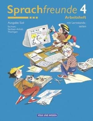 Sprachfreunde 4. Arbeitsheft. Ausgabe OEstliche Bundeslaender (Sued). Neubearbeitung