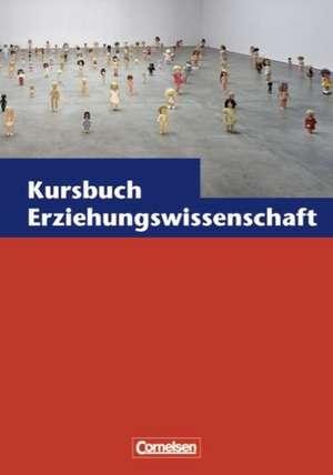 Kursbuch Erziehungswissenschaft 1. Schuelerbuch. Nordrhein-Westfalen - Neue Ausgabe