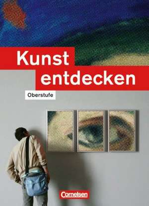 Kunst entdecken. Schuelerbuch. Sekundarstufe 2