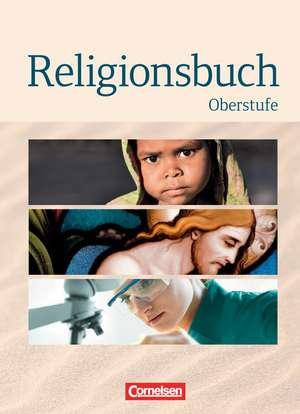 Religionsbuch - Oberstufe - Neubearbeitung. Schuelerbuch
