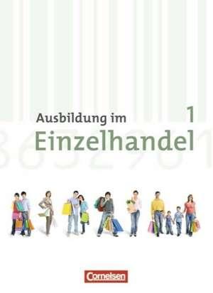 Ausbildung im Einzelhandel 1. Ausbildungsjahr. Neubearbeitung. Allgemeine Ausgabe. Fachkunde