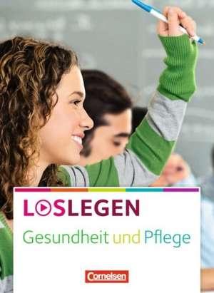 Loslegen - Gesundheit und Pflege. Schuelerbuch