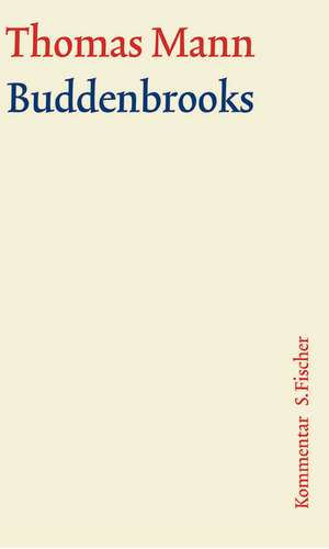 Buddenbrooks. Grosse kommentierte Frankfurter Ausgabe. Kommentarband