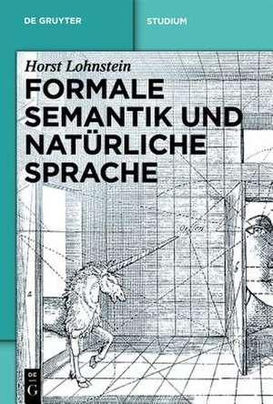 Formale Semantik und natürliche Sprache de Horst Lohnstein