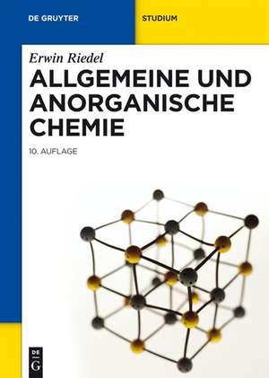 Allgemeine und Anorganische Chemie de Erwin Riedel