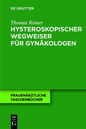 Hysteroskopischer Wegweiser fuer Gynaekologen