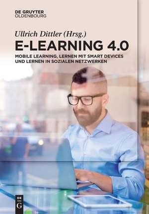 E-Learning 4.0 de Ullrich Dittler