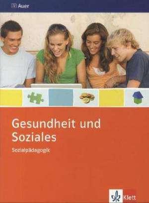 Gesundheit und Soziales. Themenheft 9./10. Schuljahr. Sozialpaedagogik