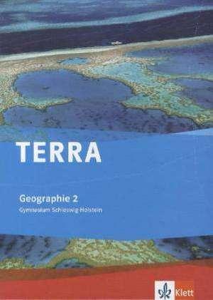 TERRA Geographie fuer Schleswig-Holstein 2. Schuelerbuch 7./8. Schuljahr. Ausgabe fuer Gymnasien